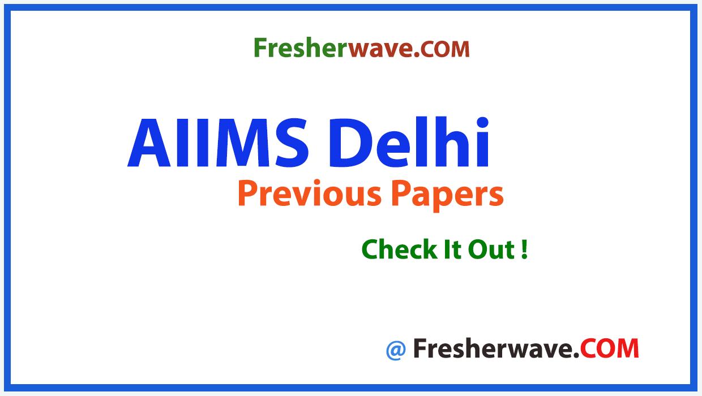 AIIMS Delhi Group A B C Previous Papers PDF